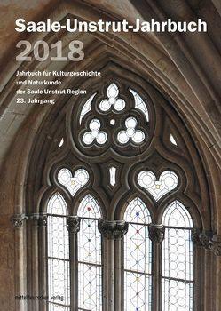 Saale-Unstrut-Jahrbuch 2018 von Saale-Unstrut-Verein für Kulturgeschichte und Naturkunde e.V.