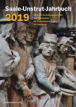 Saale-Unstrut-Jahrbuch 2019 von Saale-Unstrut-Verein für Kulturgeschichte und Naturkunde e.V.
