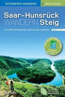 Saar-Hunsrück-Steig – Die neue Trasse Band 1 (Perl/Trier – Idar-Oberstein). Offizieller Wanderführer. von Poller,  Ulrike, Schoellkopf,  Uwe, Todt,  Wolfgang