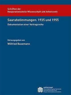 Saarabstimmungen: 1935 und 1955 von Busemann,  Wilfried