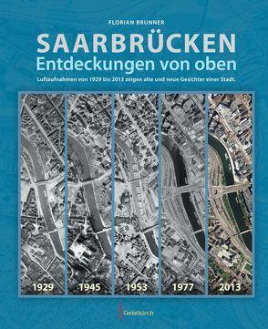 Saarbrücken – Entdeckungen von oben von Brunner,  Florian