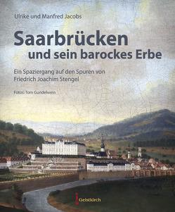 Saarbrücken und sein barockes Erbe von Gudelwein,  Tom, Jacobs,  Manfred, Jacobs,  Ulrike
