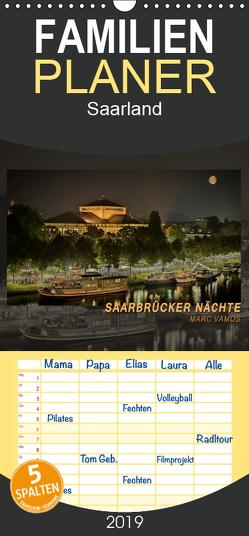 Saarbrücker Nächte – Familienplaner hoch (Wandkalender 2019 , 21 cm x 45 cm, hoch) von Vamos,  Marc