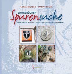 Saarbrücker Spurensuche von Brunner,  Florian, Philipp,  Markus