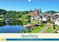 Saarburg – Ein sehenswertes Städtchen an der Saar (Wandkalender 2019 DIN A3 quer) von Klatt,  Arno