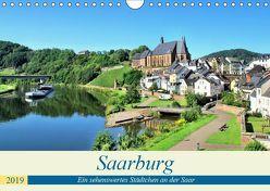 Saarburg – Ein sehenswertes Städtchen an der Saar (Wandkalender 2019 DIN A4 quer) von Klatt,  Arno