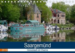 Saargemünd – Grenzstadt mit Charme (Tischkalender 2019 DIN A5 quer) von Bartruff,  Thomas