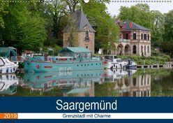 Saargemünd – Grenzstadt mit Charme (Wandkalender 2019 DIN A2 quer) von Bartruff,  Thomas