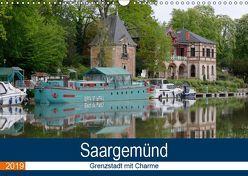 Saargemünd – Grenzstadt mit Charme (Wandkalender 2019 DIN A3 quer) von Bartruff,  Thomas