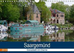 Saargemünd – Grenzstadt mit Charme (Wandkalender 2019 DIN A4 quer) von Bartruff,  Thomas