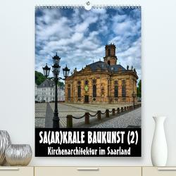 Sa(ar)krale Baukunst (2) (Premium, hochwertiger DIN A2 Wandkalender 2021, Kunstdruck in Hochglanz) von Bartruff,  Thomas
