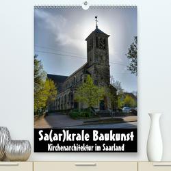 Sa(ar)krale Baukunst – Kirchenarchitektur im Saarland (Premium, hochwertiger DIN A2 Wandkalender 2021, Kunstdruck in Hochglanz) von Bartruff,  Thomas