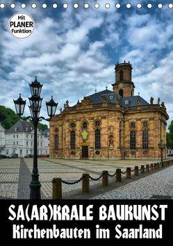 Sa(ar)krale Baukunst – Kirchenbauten im Saarland (Tischkalender 2019 DIN A5 hoch) von Bartruff,  Thomas