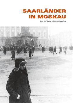 Saarländer in Moskau von Bies,  Patric, Drilenko,  Vladislav, Hewer,  Max