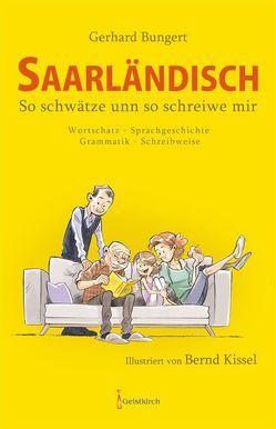 Saarländisch – So schwätze unn so schreiwe mir von Bungert,  Gerhard, Kissel,  Bernd