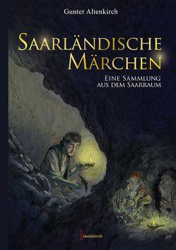 Saarländische Märchen von Altenkirch,  Gunter