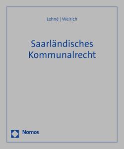 Saarländisches Kommunalrecht von Lehné,  Herrmann, Messerle,  Alexandra, Obermann,  Walter, Weirich,  Rainer