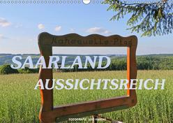 SAARLAND – AUSSICHTSREICH (Wandkalender 2019 DIN A3 quer) von Haafke,  Udo