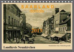 Saarland – vunn domols (frieher), Landkreis Neunkirchen (Tischkalender 2019 DIN A5 quer) von Arnold,  Siegfried