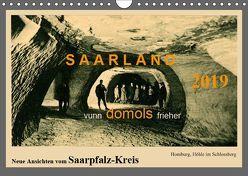 Saarland – vunn domols (frieher), Neue Ansichten vom Saarpfalz-Kreis (Wandkalender 2019 DIN A4 quer) von Arnold,  Siegfried