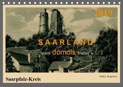 Saarland – vunn domols (frieher), Saarpfalz-Kreis (Tischkalender 2019 DIN A5 quer) von Arnold,  Siegfried