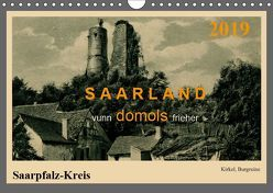 Saarland – vunn domols (frieher), Saarpfalz-Kreis (Wandkalender 2019 DIN A4 quer) von Arnold,  Siegfried