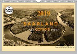 Saarland – vunn domols (frieher) (Wandkalender 2019 DIN A4 quer) von Arnold,  Siegfried