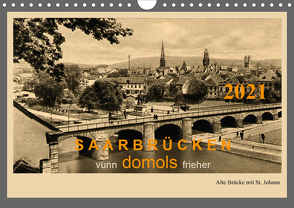 Saarland – vunn domols (frieher) (Wandkalender 2021 DIN A4 quer) von Arnold,  Siegfried