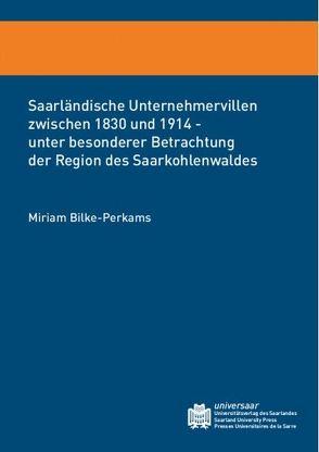 Saarländische Unternehmervillen zwischen 1830 und 1914 von Bilke-Perkams,  Miriam