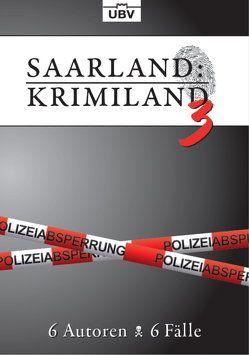 Saarland:Krimiland 3 von Anja,  Strauß, Christine,  Lawens, Frohmann,  Martin, Heinz,  Draeger, Lauriel,  Angelika, Schwab,  Elke