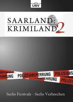 Saarland:Krimiland II von Bauer,  Christian, Draeger,  Heinz, Frohmann,  Martin, Lauriel,  Angelika, Schwab,  Elke, Strauß,  Anja