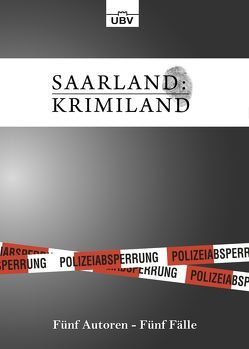Saarland:Krimiland von Bauer,  Christian, Draeger,  Heinz, Frohmann,  Martin, Lauriel,  Angelika, Schwab,  Elke