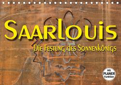 Saarlouis – Die Festung des Sonnenkönigs (Tischkalender 2021 DIN A5 quer) von Bartruff,  Thomas