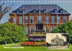 Saarlouis – einst und heute (Tischkalender 2019 DIN A5 quer) von Bartruff,  Thomas