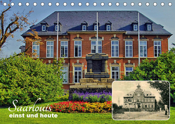 Saarlouis – einst und heute (Tischkalender 2020 DIN A5 quer) von Bartruff,  Thomas