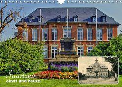 Saarlouis – einst und heute (Wandkalender 2019 DIN A4 quer) von Bartruff,  Thomas