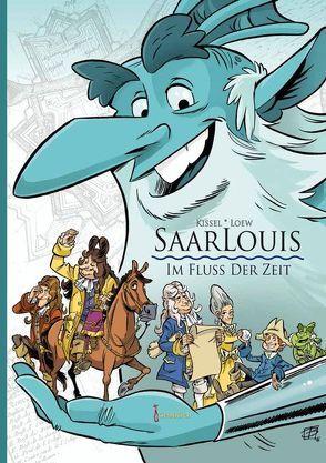 Saarlouis – Im Fluss der Zeit von Kissel,  Bernd, Loew,  Benedikt