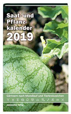 Saat- und Pflanzkalender 2019 von Steiner,  Yvonne