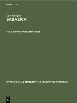 Carl Rathjens: Sabaeica / Die unlokalisierten Funde von Rathjens,  Carl
