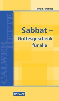 Sabbat – Gottesgeschenk für alle von Jeremias,  Tilman