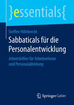 Sabbaticals für die Personalentwicklung von Hillebrecht,  Steffen