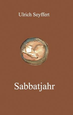 Sabbatjahr von Seyffert,  Ulrich