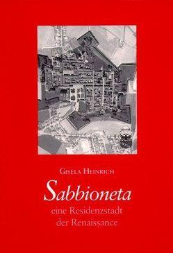 Sabbioneta- eine Residenzstadt der Renaissance von Heinrich,  Gisela