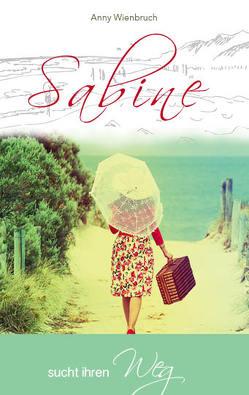 Sabine sucht ihrern Weg von Wienbruch,  Anny