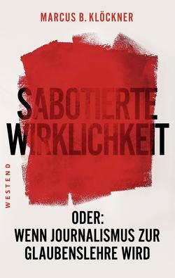 Sabotierte Wirklichkeit von Klöckner,  Marcus B.