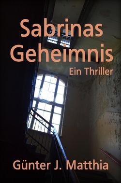 Sabrinas Geheimnis von Matthia,  Günter J.