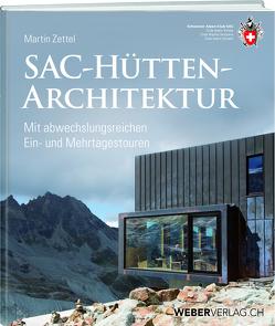 SAC-Hüttenarchitektur von Zettel,  Martin
