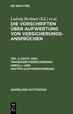 Sach- und Transportversicherung; Unfall- und Haftpflichtversicherung von Berliner,  Ludwig, Pfaffenberger,  Ernst