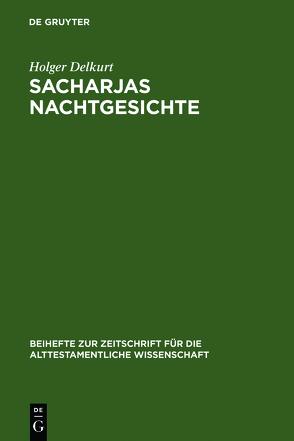 Sacharjas Nachtgesichte von Delkurt,  Holger