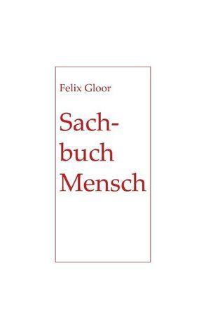 Sachbuch Mensch von Gloor,  Felix